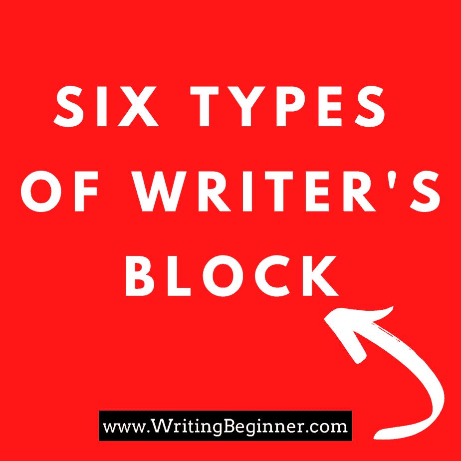 6 Types of Writer's Block