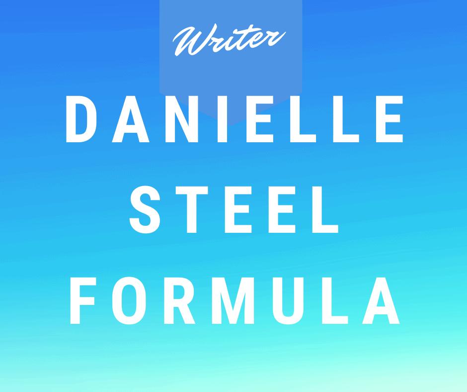 How to write like Danielle steel formula