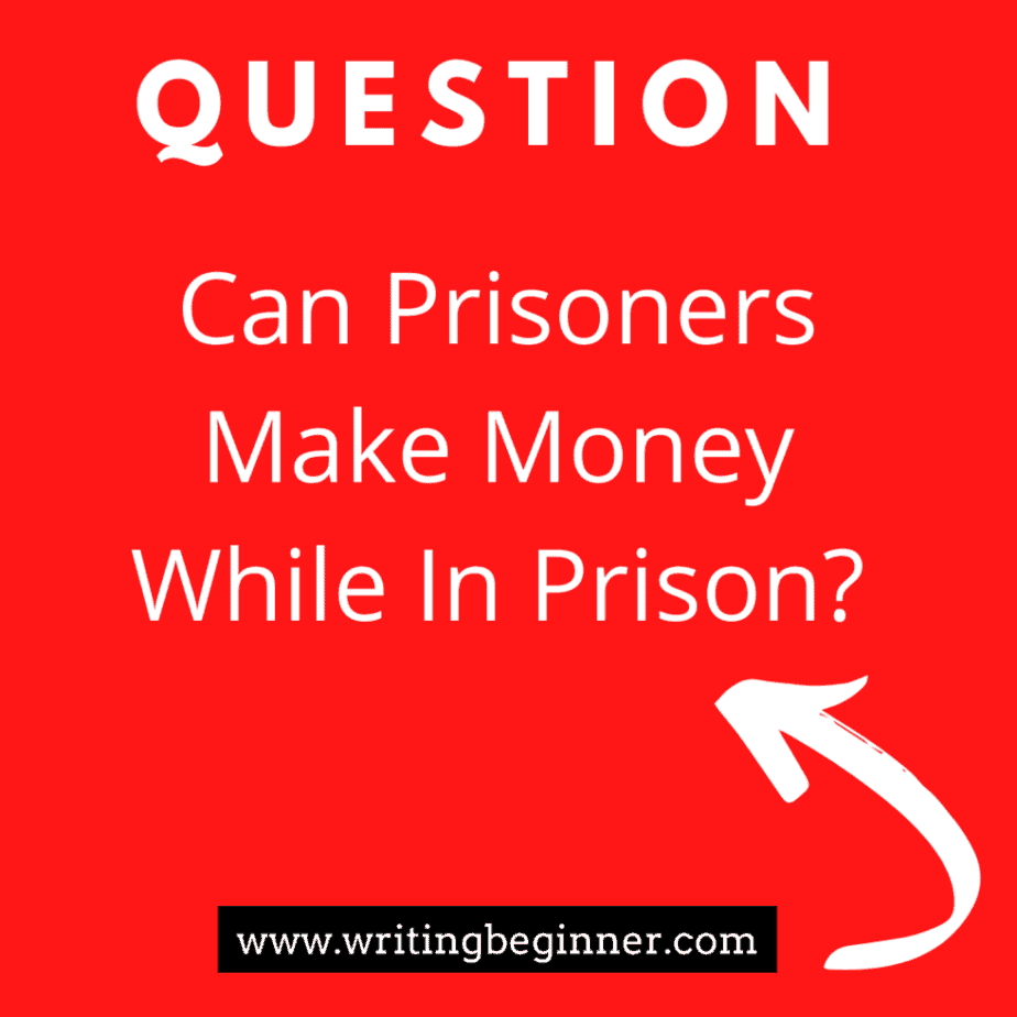 Red block with a question can prisoners make money in prison, for my article on Can You Write a Book in Prison