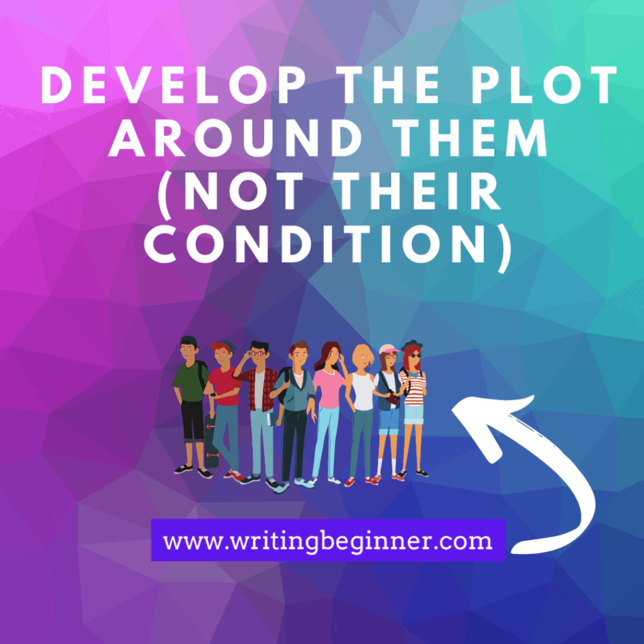 Develop the Plot around Them (Not Their Condition) Down Syndrome graphic for writing characters with Down Syndrome