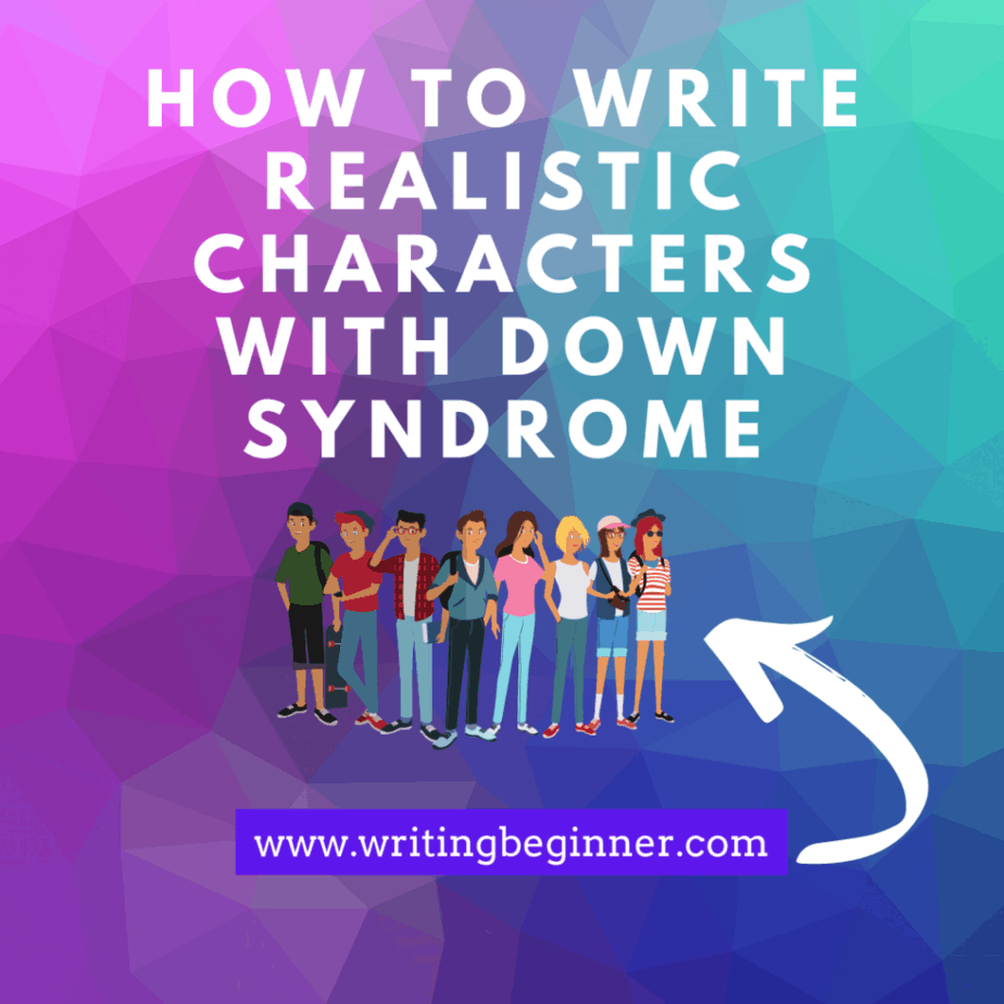 How to write realistic characters with down syndrome blog graphic