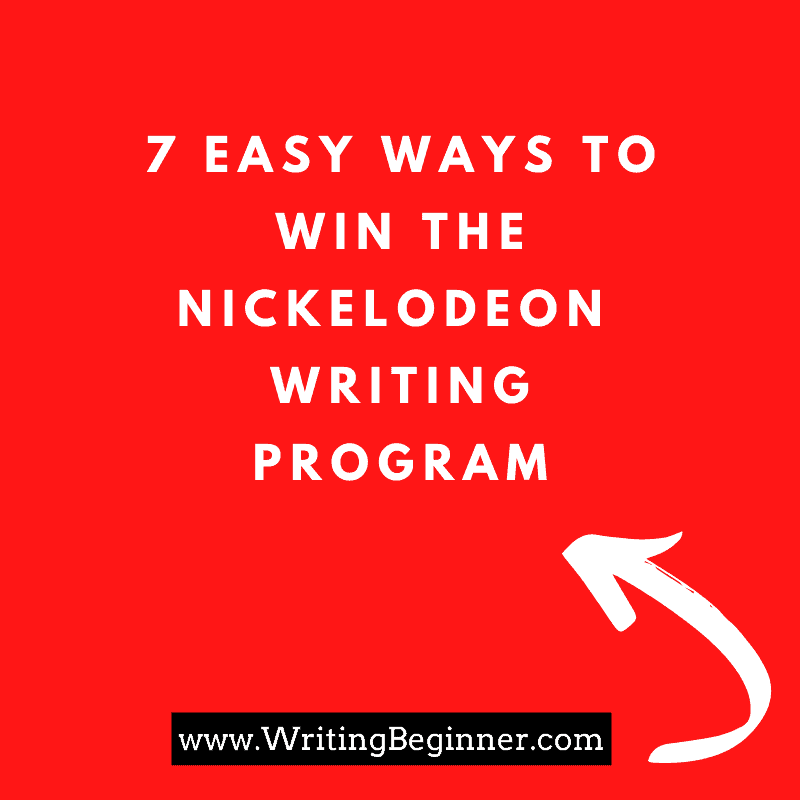 Red square with 7 Easy Ways to Win the Nickelodeon Writing Program
