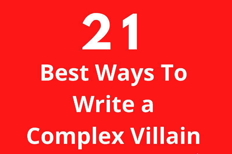 text graphic that says 21 best ways to write a complex villain
